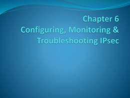 Chapter 6 Configuring, Monitoring & Troubleshooting IPsec