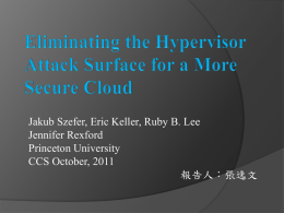 Eliminating the Hypervisor Attack Surface for a More Secure Cloud