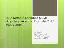 Zone Defense Schedule (ZDS): Organizing Adults to