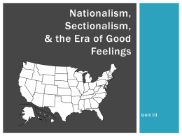Nationalism, Sectionalism, & the Era of Good Feelings