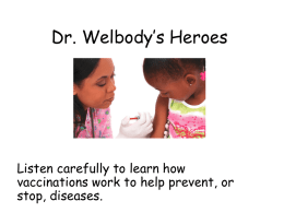 Dr. Wellbody*s Heroes
