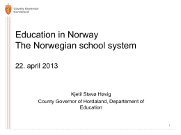 Education in Norway The Norwegian school system 22. april 2013