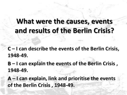 What were the causes, events and results of the Berlin Crisis? C