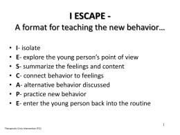 I ESCAPE - A format for teaching the new behavior*