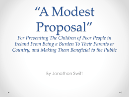 *A Modest Proposal* For Preventing The Children of Poor People in