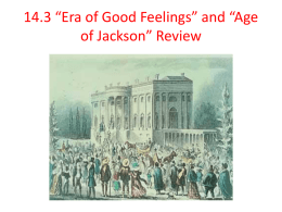 12.3 *Era of Good Feelings* and *Age of Jackson* Review