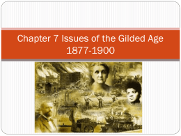 Chapter 7 Issues of the Gilded Age 1877-1900