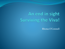 An end in sight: surviving the Viva!