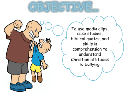 Lesson 8 – Christian attitudes to bullying