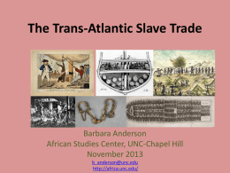 The Trans-Atlantic Slave Trade
