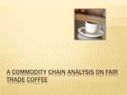 A Commodity Chain Analysis on Fair Trade Coffee