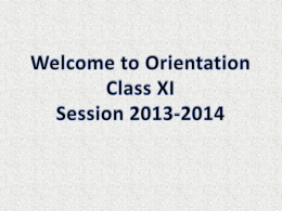 Welcome to Orientation Class XI Session 2013-2014