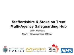 Multi-Agency Safeguarding Hub - Staffordshire County Council