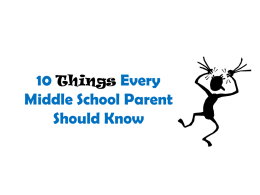 10 Things Every Middle School Parent Should Know