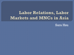 Week 6 MNCs, labor relations and labor markets in