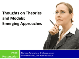 Thoughts on Theories and Models: Emerging Approaches