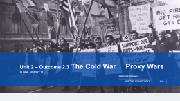 Outcome 2.3 Cold War – Proxy Wars