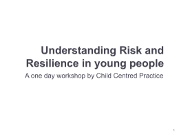 Risk - Child Centred Practice