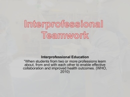 Interprofessional Teamwork: Developing a Common Curricular