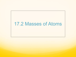 17.2 Masses of Atoms