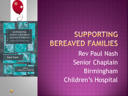 Supporting bereaved families2 - Paediatric Chaplaincy Network
