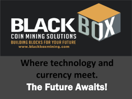 What is Bitcoin? - Black Box Mining