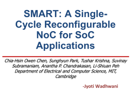 SMART: A Single-Cycle Reconfigurable NoC for SoC Applications