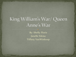 King William*s War/ Queen Anne*s War