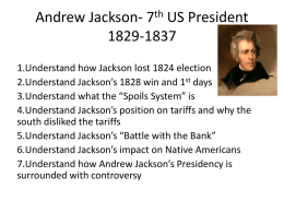 Andrew Jackson- 7th US President 1829-1837