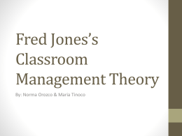 Fred Jones`s Classroom Management Theory PWP