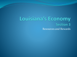 Unit 2 – Section 3 –Louisiana`s Resources powerpoint