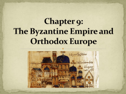 The Byzantine Empire - Ms. Sheets` AP World History Class