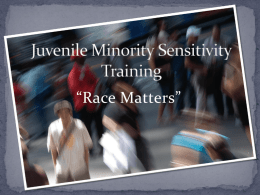 Juvenile Minority Sensitivity Training - Race Matters