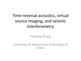 Time-reversal acoustics, seismic interferometry and virtual source