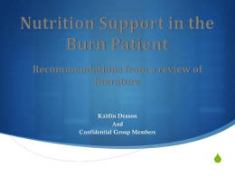 Group Presentation: Nutrition Support in the Burn Patient