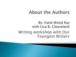 About the Authors By: Katie Wood Ray with Lisa