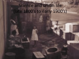 Science and urban life (late 1800*s to early 1900*s)