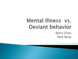 Mental Illness vs. Deviant behavior