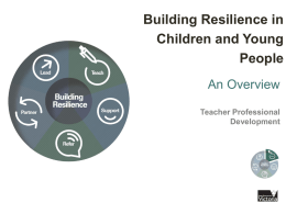Building Resilience Overview - Department of Education and Early