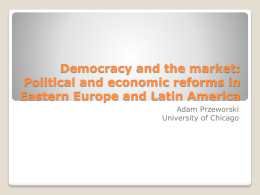 Democracy and the market: Political and economic reforms in