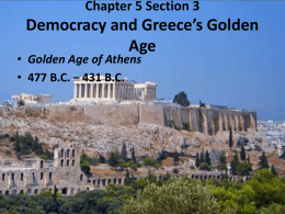 Chapter 5 Section 3 Democracy and Greece*s Golden Age