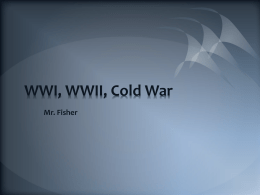 WWI, WWII, Cold War