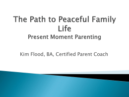 The Path to Peaceful Family Life: Present Moment Parenting