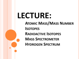 LECTURE: Atomic Mass/Mass Number Isotopes - CRHS