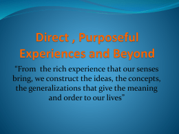 Direct , Purposeful Experiences and Beyond