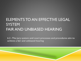 Elements to an effective legal system Fair and unbiased hearing