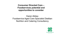 Consumer Directed Care * Foodservices potential