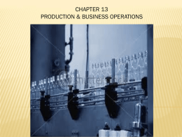 CHAPTER 13 PRODUCTION & BUSINESS OPERATION