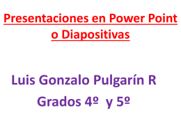 Presentaciones en Power Point o Diapositivas Luis Gonzalo