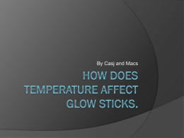 How does Temperature affect glow sticks.